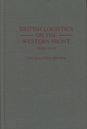 British Logistics on the Western Front: 1914-1919