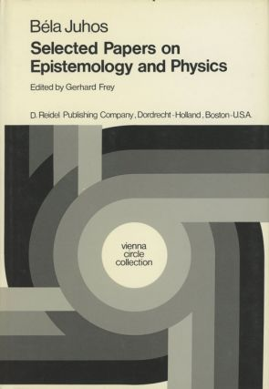 Selected Papers on Epistemology and Physics
