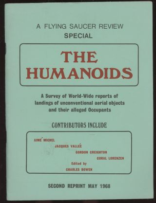 A Flying Saucer Review Special: The Humanoids--A Survey of World-Wide Reports of Landings of...