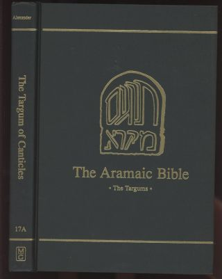The Targum of Canticles: Translated, With a Critical Introduction, Apparatus...