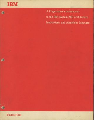 A Programmer's Introduction to the IBM System/360 Architecture, Instructions, and Assembler...