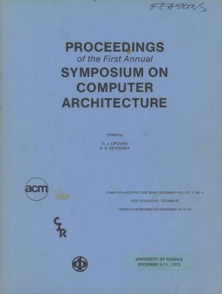 Proceedings of the First Annual Symposium on Computer Architecture. December...