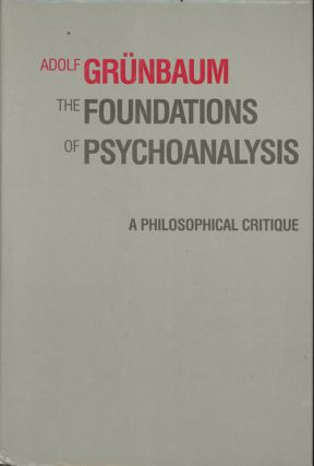 The Foundations of Psychoanalysis: A Philosophical Critique - inscribed to Richard M. Gale....