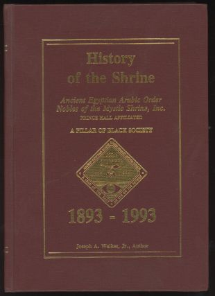 HIstory of the Shrine: Ancient Egyptian Arabic Order, Nobles of...