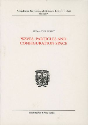 Waves, Particles and Configuration Space. Alexander Afriat
