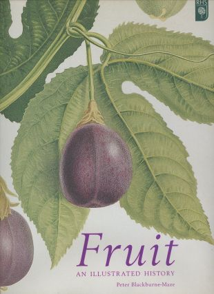 Fruit: An Illustrated History. Peter Blackburne-Maze, Brian F. Self
