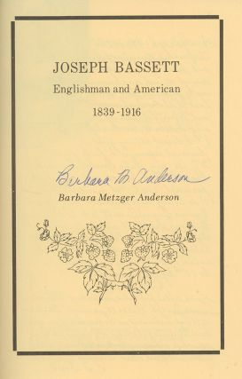 Joseph Bassett, Englishman and American, Signed by the Author. Barbara Metzger Anderson