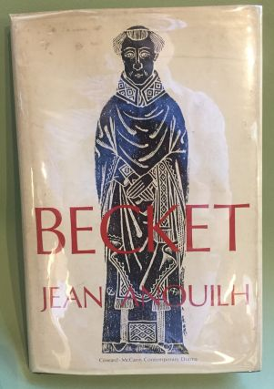 Becket, or the Honor of God - first American edition with notes by Henry Hewes. Jean Anouilh,...