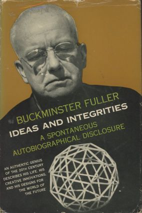 Ideas and Integrities: A Spontaneous Autobiographical Disclosure (INSCRIBED)