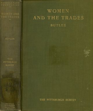 Women and the Trades, Pittsburgh, 1907-1908; The Pittsburgh Survey