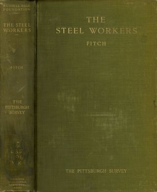 The Steel Worker; The Pittsburgh Survey