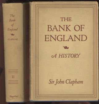 The Bank of England: A History--Volume I: 1694-1797 and Volume...