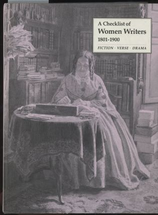 Checklist of Women Writers, 1801-1900: Fiction, Verse, Drama. R. C. Alston