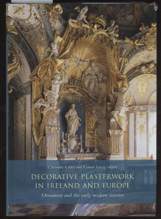 Decorative Plasterwork in Ireland and Europe: Ornament and the Early...