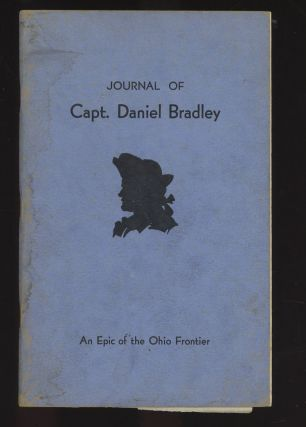 Journal of Capt. Daniel Bradley, An Epic of the Ohio Frontier. Daniel Bradley, Frazer E. Wilson