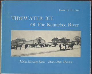 Tidewater Ice of the Kennebec River (Number One, Maine Heritage...