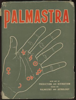Palmastra: Simplified System of Prediction and Divination Based on Palmistry Combined with...