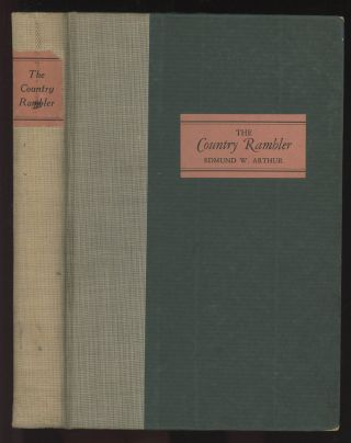 The Country Rambler: A Collection of Out-Door Essays. Edmund W. Arthur