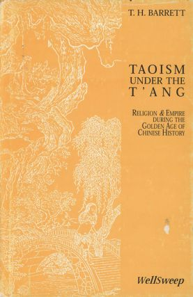 Taoism Under the T'ang: Religion and Empire During the Golden...