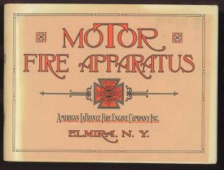 Motor Apparatus for Fire Department Service: Strength, Power, Balance. Inc American-LaFrance Fire...