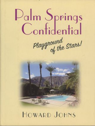 Palm Springs Confidential: Playground of the Stars!