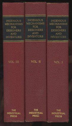 Ingenious Mechanisms for Designers and Inventors: Volume I, II and...