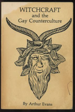 Witchcraft and the Gay Counterculture: A Radical View of Western...