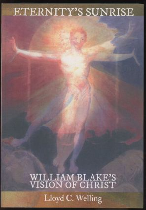 Eternity's Sunrise: William Blake's Vision of Christ
