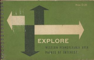 Explore: A Guide to Places and Events of Interest in the Western Pennsylvania Area. Junior League...