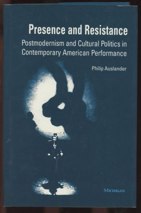 Presence and Resistance: Postmodernism and Cultural Politics in Contemporary American...