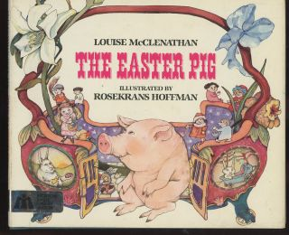The Easter Pig, Inscribed by Louise McClenathan!