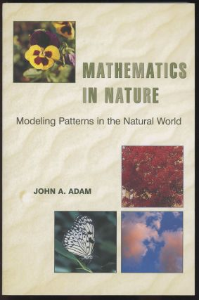 Mathematics in Nature: Modeling Patterns in the Natural World. John A. Adam