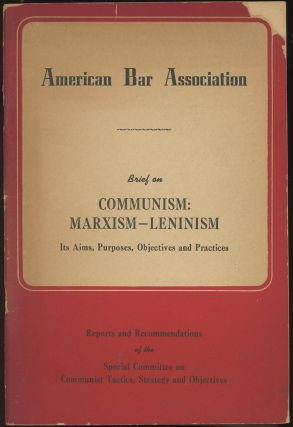 American Bar Association Brief on Communism: Marxism-Leninism--Its Aims, Purposes, Objectives and...