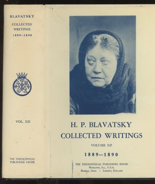 H. P. Blavatsky, Collected Writings Volume XII: 1889-1890, and Volume XIV: Miscellaneous (These...