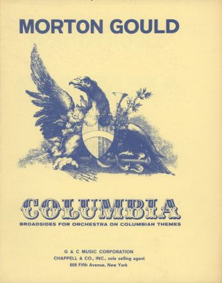 Columbia: Broadsides for Orchestra on Columbian Themes. Morton Gould