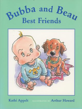 Bubba and Beau, Best Friends (Signed first edition). Kathi Appelt, Arthur Howard