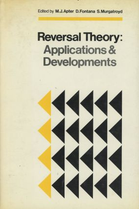 Reversal Theory: Applications and Development. M. J. Apter, S. Murgatroyd D. Fontana, eds