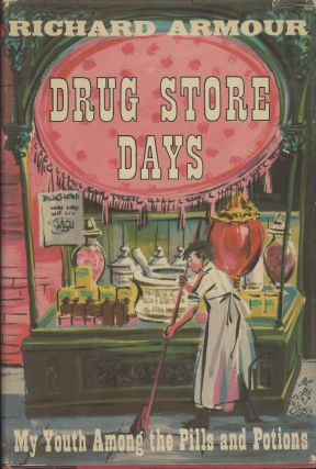 Drug Store Days: My Youth Among the Pills and Potions. Richard Armour, Catherine Barnes