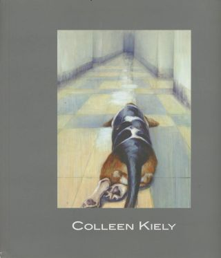 Colleen Kiely: Selected Works 2012 - 2016. Colleen Kiely, essay Susan L. Stoops