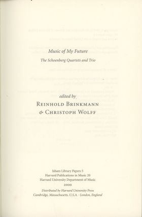 Music of My Future: The Schoenberg Quartets and Trio