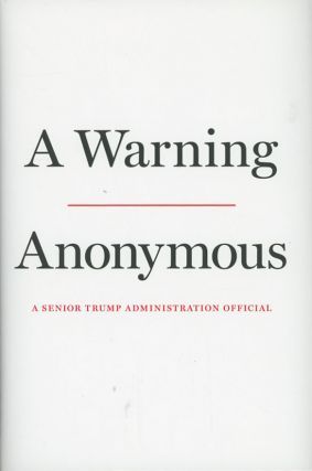 "A Warning (First edition). Anonymous, ""A senior Trump administration official"""