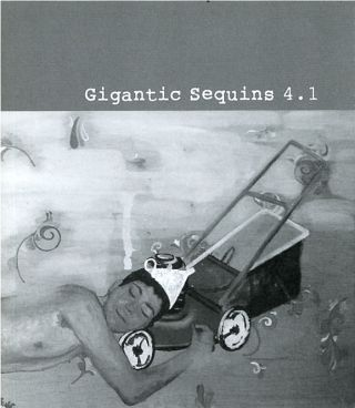 Gigantic Sequins 4.1. Kimberly Ann Southwick, ed., Alex Lemon Kirk Pinho, Amelia Bentley, Rebecca...