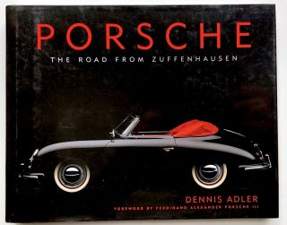 Porsche: The Road From Zuffenhausen. Dennis Adler