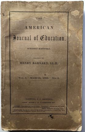 The American Journal of Education, Vol. 1 no. 3, March 1856. Henry Barnard, ed