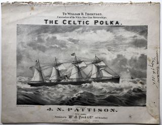 The Celtic Polka, dedicated to William H. Thompson, Commodore of the White Star Line Steamships....