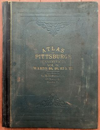 Atlas of the City of Pittsburgh, Vol. IV (4), comprising Wards 16, 20, 22 & 23 (Lawrenceville,...