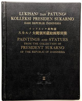 Paintings and Statues from the Collection of President Sukarno of the Republic of Indonesia, vol....