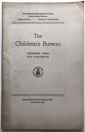 The Children's Bureau, Yesterday, Today and Tomorrow