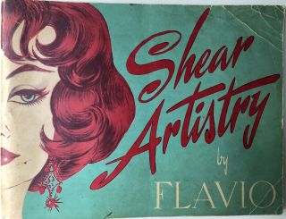 Shear Artistry, The Creation and Control of Style Through Haircutting (1958). Flavio Bisignano,...