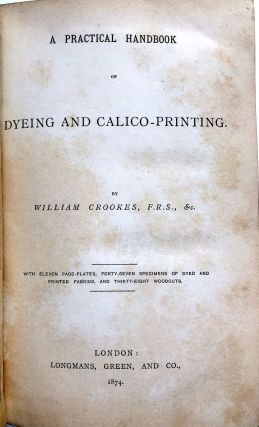 A Practical Handbook of Dyeing and Calico-Printing